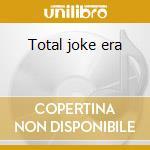 Total joke era cd musicale di Haze Bark