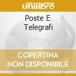 POSTE E TELEGRAFI                         cd musicale di Alessandro Stefana