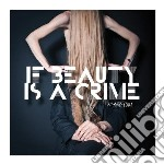 If beauty is a crime cd musicale di Mi & l'au