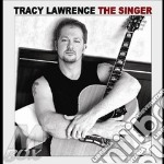 Singer cd musicale di Tracy Lawrence