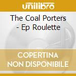 Ep roulette - cd musicale di The coal porters