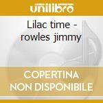 Lilac time - rowles jimmy cd musicale di Jimmy Rowles