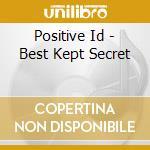 Best kept secret - cd musicale di Id Positive