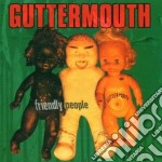 FRIENDLY PEOPLE                           cd musicale di GUTTERMOUTH
