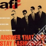 ANSWER THAT AND STAY...                   cd musicale di A.F.I.