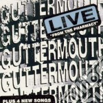 Guttermouth - Live From The Pharma cd musicale di GUTTERMOUTH
