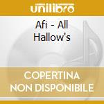 ALL HALLOW'S cd musicale di A.F.I.