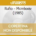 Mcmlxxxv (1985) cd musicale di RUFIO