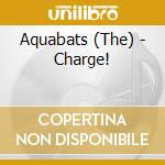 Charge cd musicale di The Aquabats