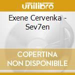 SEV7EN cd musicale di EXENE CERVENKA