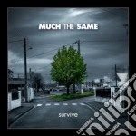 SURVIVE cd musicale di MUCH THE SAME