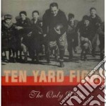 The only way cd musicale di Ten yard fight