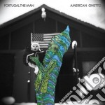 Portugal The Man - American Ghetto cd musicale di Portugal de man