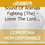 LOVER THE LORD HAS LEFTUS cd musicale di SOUND OF ANIMALS FIG
