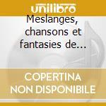 Meslanges, chansons et fantasies de viol cd musicale di Claude Lejeune