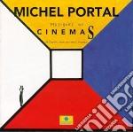 Michel Portal - Musiques Des Cinemas cd musicale di Michel Portal