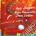 Inclassificable - sheppard andy vasconcelos nana cd musicale di A.sheppard/n.vasconcelos/s.lod