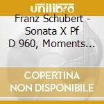 Sonata x pf d 960, momento musicale n.2 cd musicale di Franz Schubert