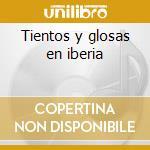 Tientos y glosas en iberia cd musicale