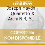 Haydn Franz Joseph - Quartetto X Archi N.4, 5, 6 Op.76 -