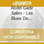 Abdel Gadir Salim - Les Blues De Khartoum cd musicale di ABDEL GADIR SALIM
