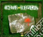 Indigo tropical - cd musicale di R.traore/asere/w.kolosi & o.