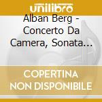 Concerto da camera, sonata x pf op.1, qu cd musicale di Alban Berg