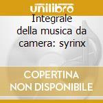 Integrale della musica da camera: syrinx cd musicale di Claude Debussy