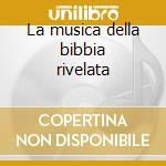 La musica della bibbia rivelata cd musicale