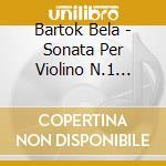 Sonata x vl n.1 sz75, n.2 sz76 cd musicale di Bela Bartok