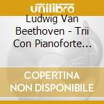 Trii con pf (integrale) vol.v: trio n.30 cd musicale di BEETHOVEN LUDWIG VAN