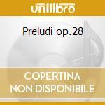 Preludi op.28 cd musicale di Fryderyk Chopin