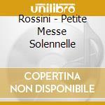 Petite messe solennelle cd musicale di Gioachino Rossini