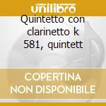 Quintetto con clarinetto k 581, quintett cd musicale di Wolfgang Amadeus Mozart