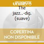 The jazz..-dig. (suave) cd musicale di Miles Davis