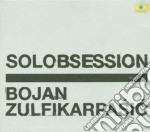 Bojan Zulfikarpasic - Solobsession cd musicale di Zulfikarpasic Bojan