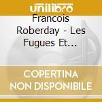 Les fugues et caprices cd musicale di Yves Robert