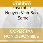 Same cd musicale di Ensemble nguyen vinh