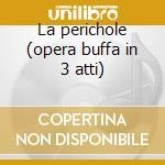 La perichole (opera buffa in 3 atti) cd musicale di Jacques Offenbach