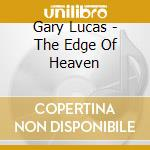 THE EDGE OF HEAVEN cd musicale di LUCAS GARY
