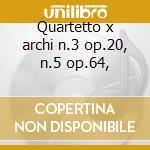 Quartetto x archi n.3 op.20, n.5 op.64, cd musicale di Haydn franz joseph