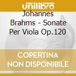Sonate per viola op.120 cd musicale di Johannes Brahms