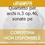 Quartetto per archi n.3 op.46, sonate pe cd musicale di Viktor Ullmann