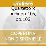 Quartetto x archi op.105, op.106 cd musicale di Antonin Dvorak