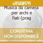 Musica da camera per archi e fiati (prag cd musicale di Leos Janacek