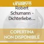 Dichterliebe op.48, liederkreis op.39 cd musicale di Robert Schumann