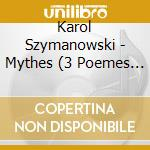 Mythes (3 po?mes op.30), sonata per viol cd musicale di Karol Szymanowski