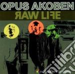 Raw life cd musicale di Akoben Opus