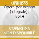Opere per organo (integrale), vol.4 cd musicale di Johann Sebastian Bach