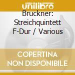 Quintetto per archi, intermezzo cd musicale di Anton Bruckner